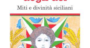 """""""LA TERRA DEGLI DÈI, Miti e Divinità Siciliani"""" 70° libro di Sara Favarò"""